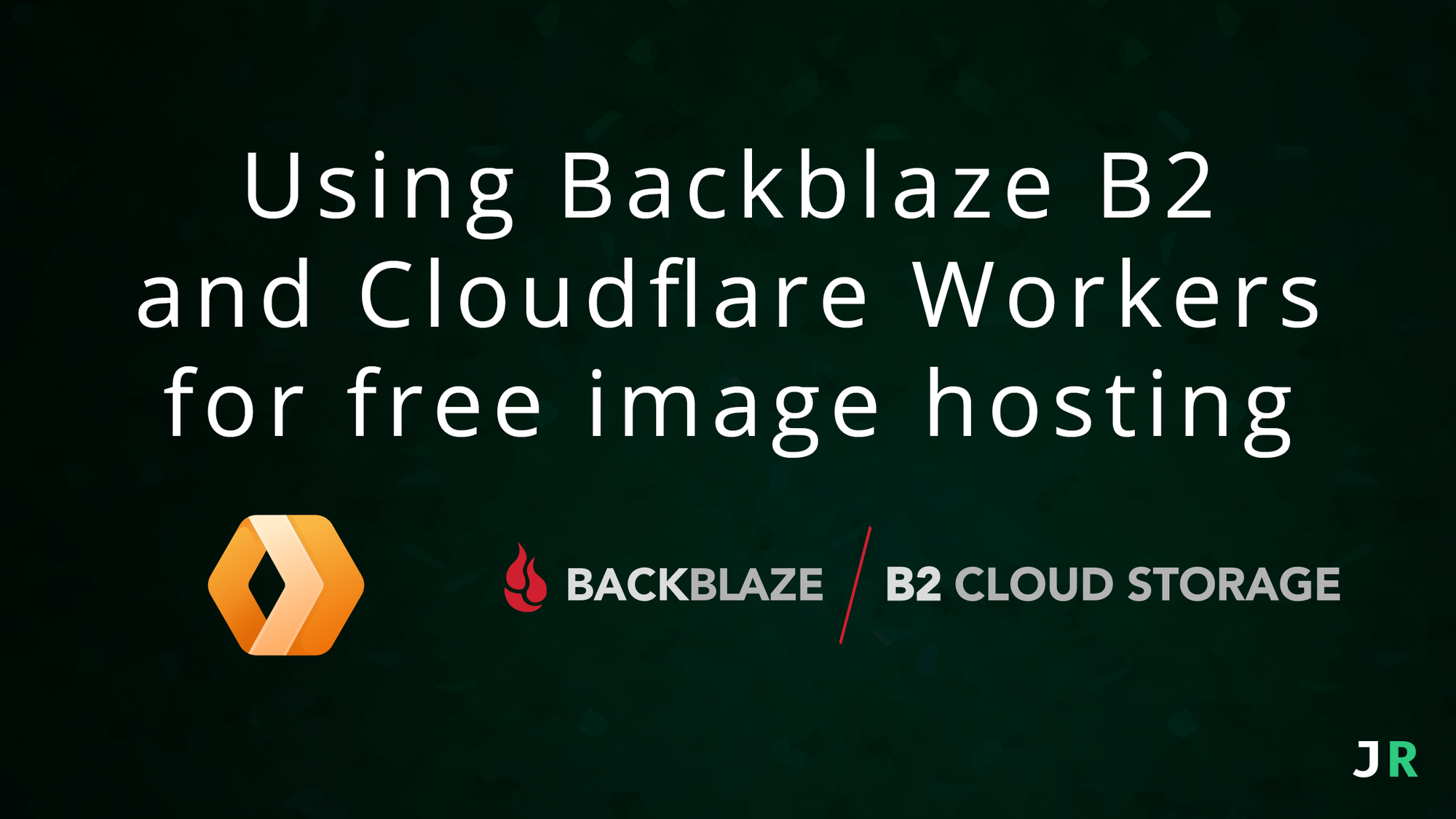 Using Backblaze B2 and Cloudflare Workers for free image hosting - RapidAPI